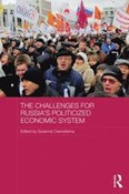 The Challenge for Russias Politicized Economic System